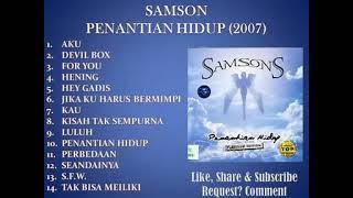 SAMSON FULL ALBUM PENANTIAN HIDUP 2007