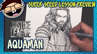 Lesson Preview: How to Draw AQUAMAN (Justice League) | Super Speed Time Lapse Art
