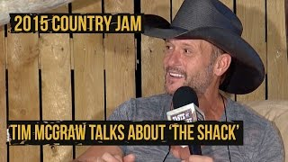 Tim McGraw Talks About 'The Shack' - 2015 Country Jam