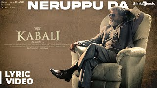 Kabali Songs Neruppu Da Song with Lyrics Rajinikanth Pa Ranjith Santhosh Narayanan