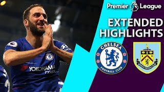 Chelsea v. Burnley | PREMIER LEAGUE EXTENDED HIGHLIGHTS | 4/22/19 | NBC Sports