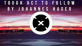 Tough Act To Follow by Johannes Hager | [GermanNoCopyrightMusic Release]