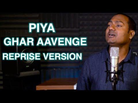 Piya Ghar Aavenge  Reprise Version  Mayoor Chaudhary  Kailash Kher