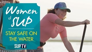 Extra Safety Tips to Boost Your Confidence on the Water | Stand Up Paddling