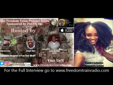 Evandra Catherine Interview on the Freedom Train Network