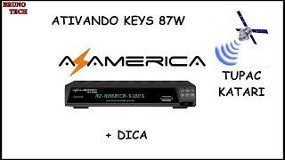 AZAMERICA S1001, S1005, S1007 E ETC  - COMO ATIVAR KEYS 87W + MACETE