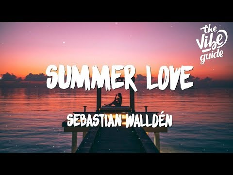 Sebastian Walldén - Summer Love (Lyrics)
