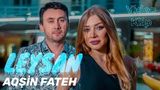 Aqsin Fateh - Leysan (Official Video)