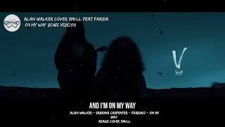 Download lagu ON MY WAY -Lyrics and Cover SMVLL