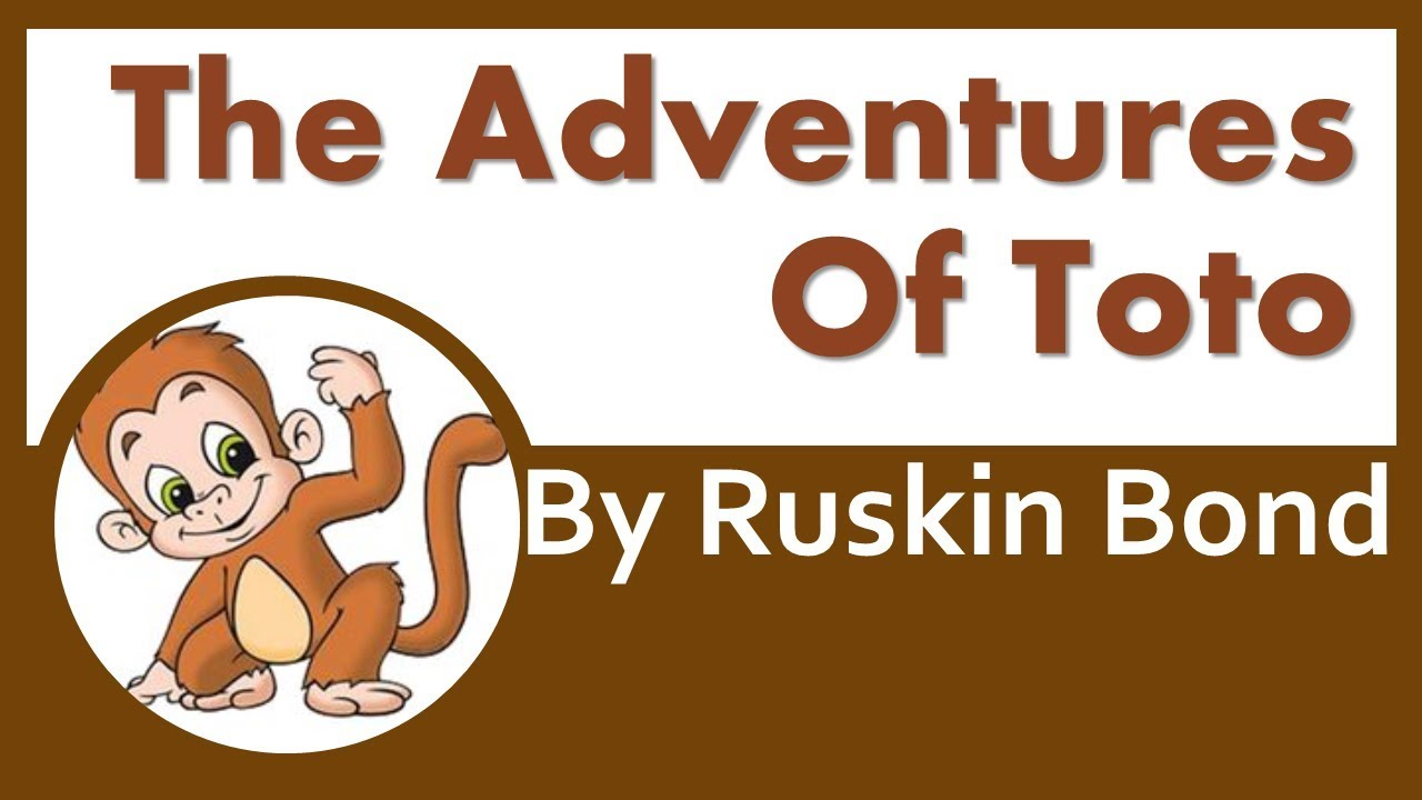 Adventures of Toto Class 9 Moments Chapter 2 Explanation, Summary, Question  Answers