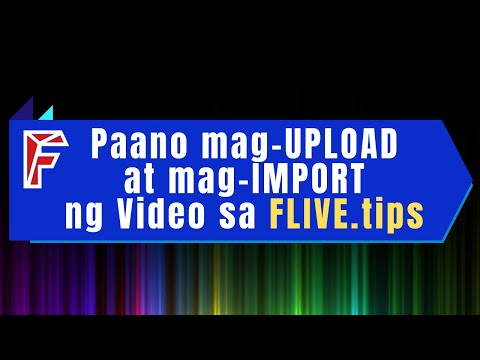 Paano mag-UPLOAD at mag-IMPORT ng Video sa Flive?