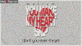 MattyB - You Make My Heart Skip (Lyric Video)