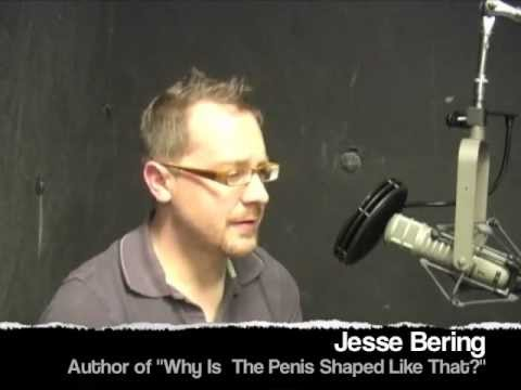 Jesse Bering theorizes on Why Is the Penis Shaped Like That?