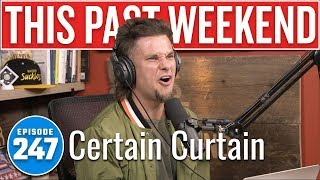 Certain Curtain | This Past Weekend w/ Theo Von #247