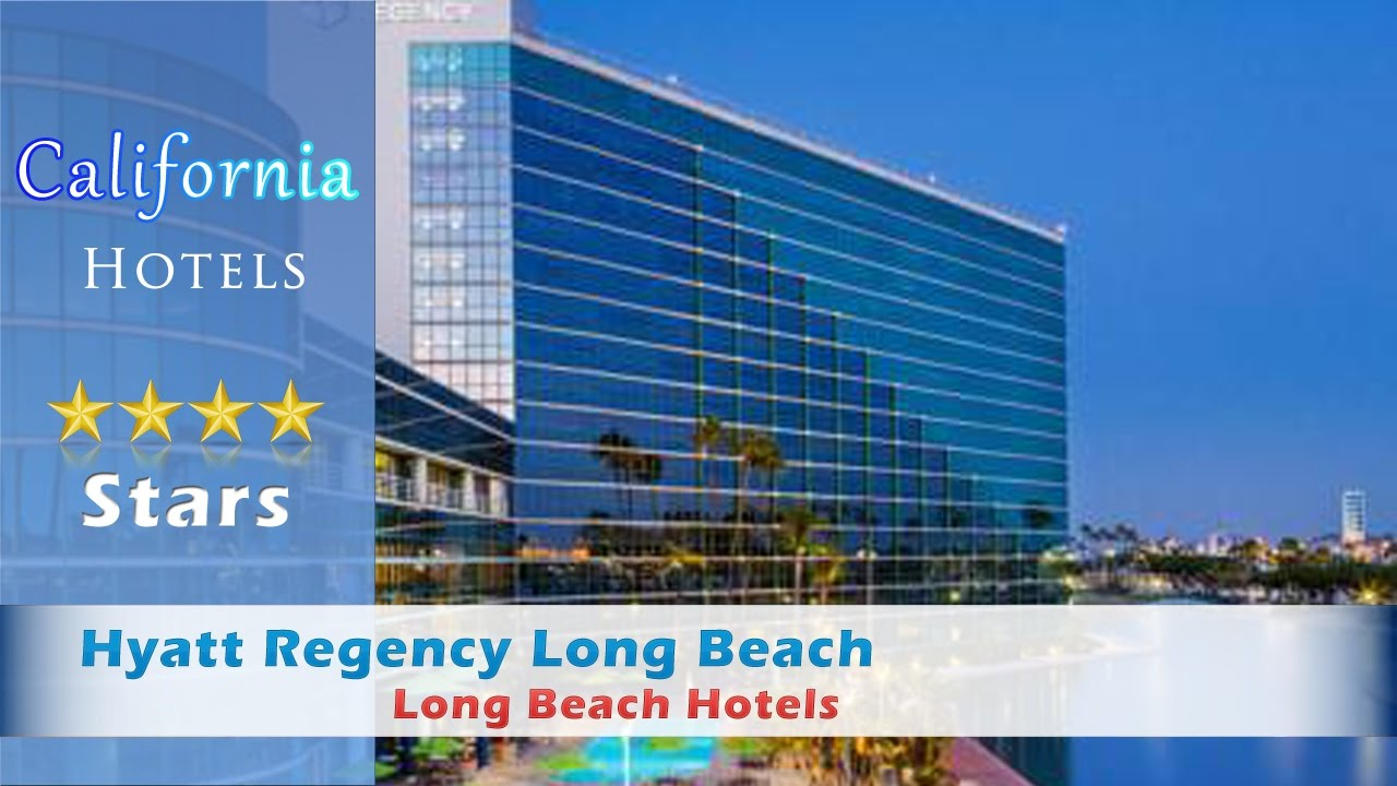 Hyatt Regency Long Beach Hotels California