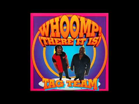 Tag Team  Whoomp! There It Is super clean version