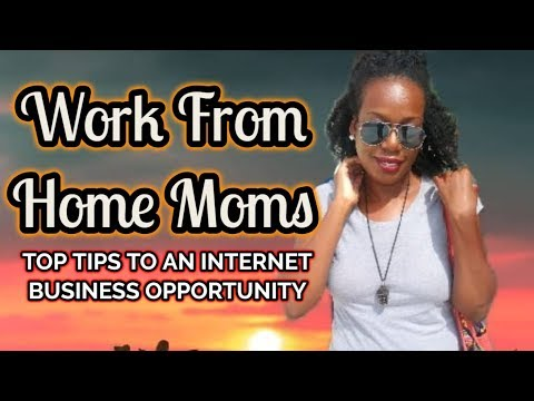 Work From Home Jobs For Moms - Tips to Internet Business 0pportunities