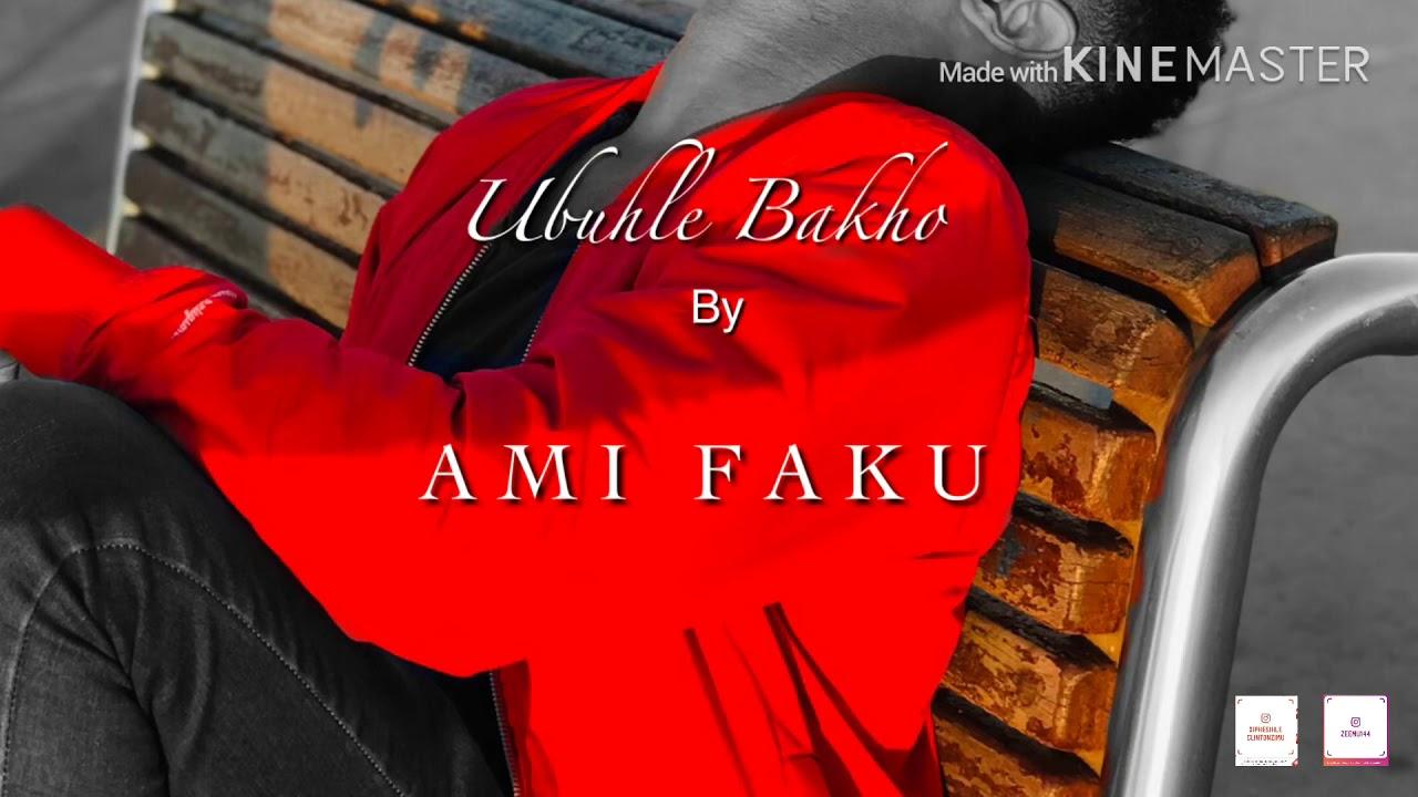 Ami Faku Ubuhle Bakho Lyrics Youtube