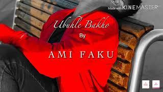 Ubuhle bakho _Ami Faku Lyrics.mp3