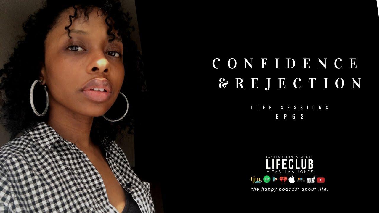 E62. LifeClub: Confidence & Rejection (VIDEO)
