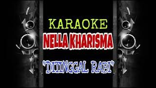 Nella Kharisma - Ditinggal Rabi (Karaoke Tanpa Vokal)
