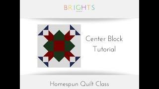Homespun Quilt Along: Center Block