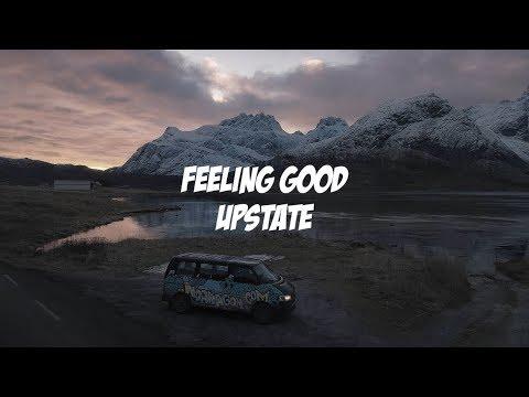 Upstate - Feeling Good (Lyric Video)