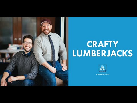 Interview with The Crafty Lumberjacks — Combining Hobbies and Romance to Create a Fun-Loving Brand
