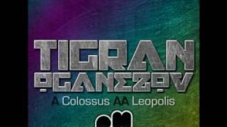 Tigran Oganezov- Colossus