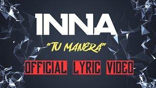 INNA - Tu Manera (Lyrics)