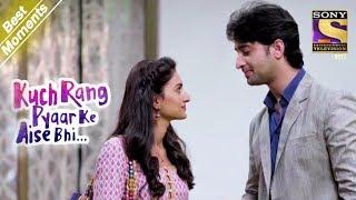 Kuch Rang Pyar Ke Aise Bhi   Sonakshi Tests Dev's Patience   Best Moments