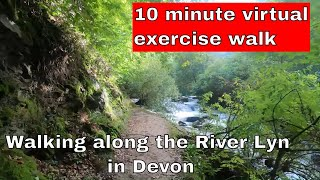 10 minute virtual exercise walk along the lovely River Lyn in Devon with music