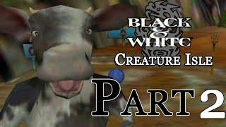 Black & White : Creature Isle - Part 2