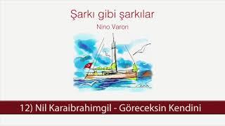 Nil Karaibrahimgil - Göreceksin Kendini Video