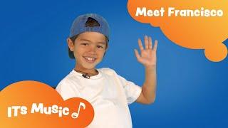 Meet Francisco   Kids Q&A   ITS Music Kids Songs