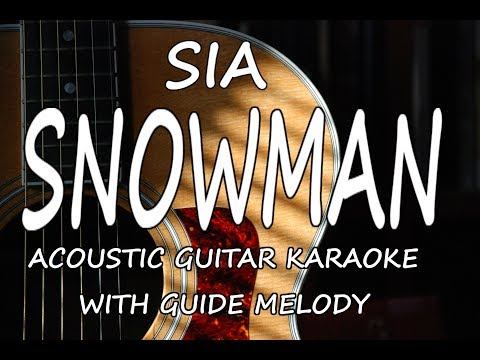 Sia - Snowman (Acoustic Guitar Karaoke With Guide Melody)