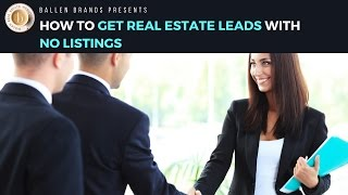 How to Get Real Estate Leads with No Listings