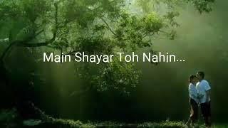 Main Shayar Toh Nahin Lyrics || Romantic Songs || Subroto Rajvanshi