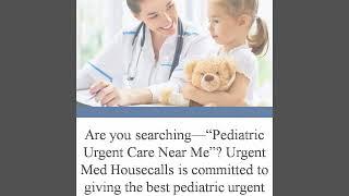 Pediatric Urgent Care Near Me