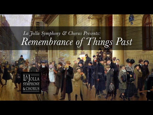 Remembrance of Things Past - La Jolla Symphony and Chorus