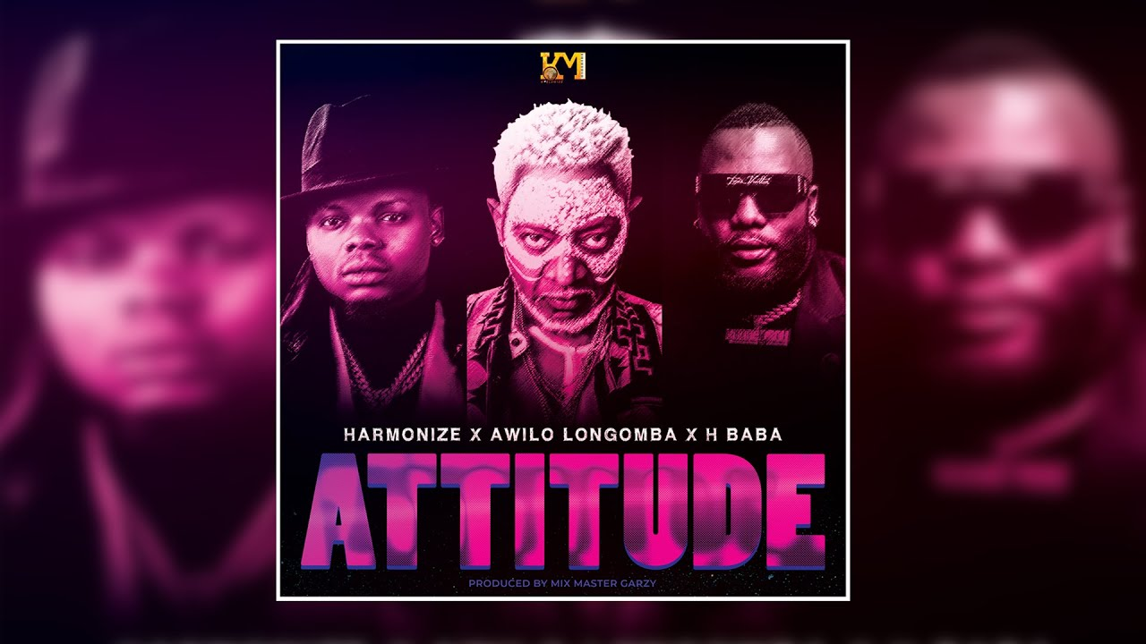 Harmonize ft Awilo Longomba & H baba - Attitude (Official Audio) - YouTube