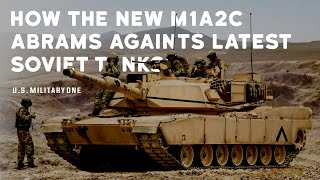Here's how the US Army new M1A2C Tanks to stand against latest Soviet Tanks