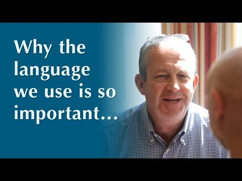 why-the-language-we-use-is-so-important...