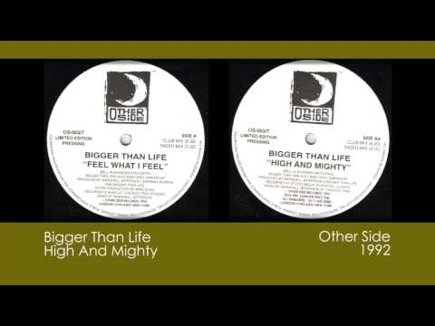 Bigger Than Life - High and Mighty [1992 | Other Side]