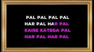 Pal Pal Har Pal - Karaoke (With Female Voice) - Lage Raho Munnabhai - Sonu Nigam & Shreya Ghoshal