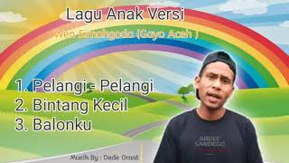 Pelangi-pelangi , Bintang Kecil, Balonku Koplo versi Gayo Aceh • Lagu Anak