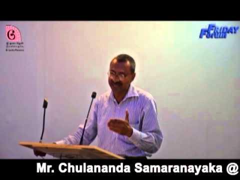 Friday Forum - Mr. Chulananda Samaranayake