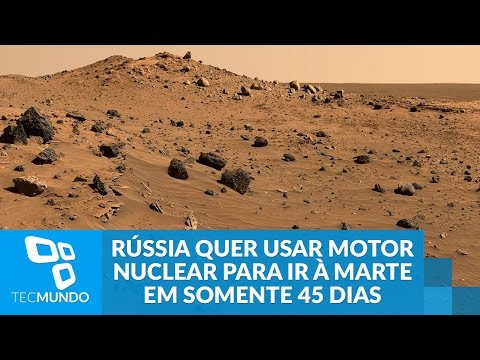 Rússia Quer Usar Motor Nuclear Para Ir à Marte Em Somente 45 Dias