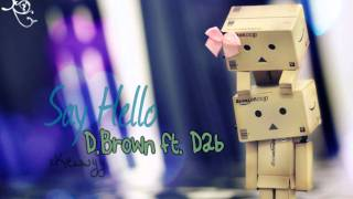 ♫. Say Hello ; D.Brown ft. Dab ♥