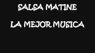 SALSA MATINE  - AUNQUE NO ME CREAS